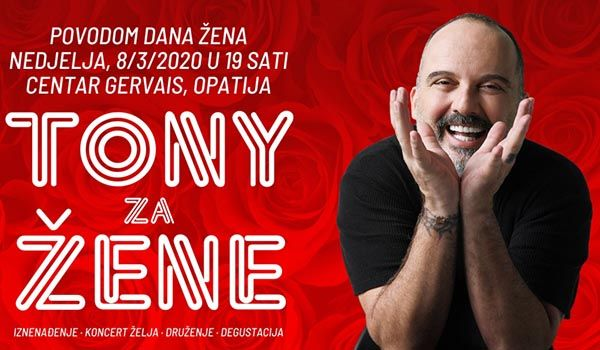 Tickets for Tony za Dan žena, 08.03.2020 on the 19:00 at Centar Gervais