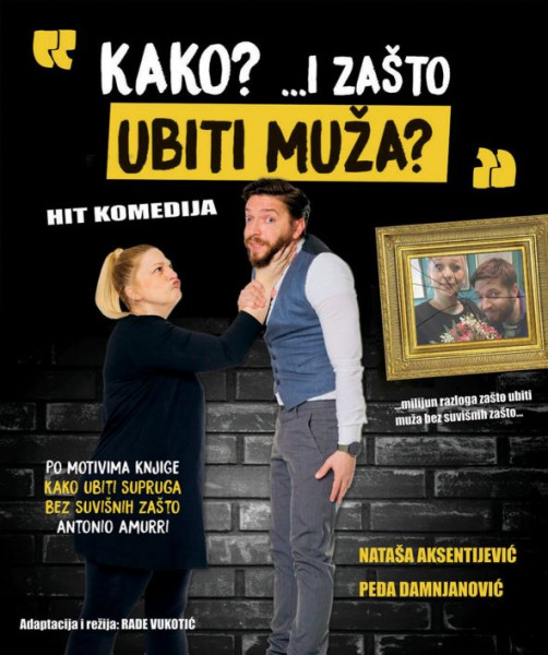 Tickets for Kako i zašto ubiti muža, 04.03.2020 on the 20:00 at HKD na Sušaku