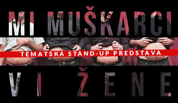 Tickets for Mi muškarci, vi žene, 12.12.2020 on the 20:30 at HKD na Sušaku
